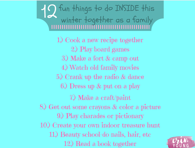 That Doesn T Have To Mean Being Bored Sitting Around The House All Day Here Are 12 Fun Things Do Inside This Winter